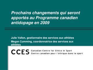 Prochains changements qui seront apport�s au Programme canadien antidopage en 2009