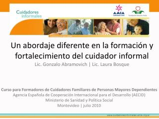 Curso paraFormadores de CuidadoresFamiliares de Personas Mayores Dependientes