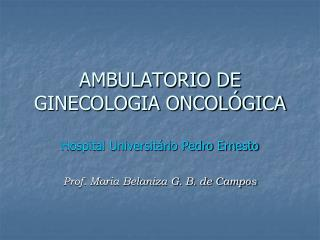 AMBULATORIO DE GINECOLOGIA ONCOLÓGICA