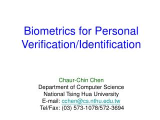 Biometrics for Personal Verification/Identification