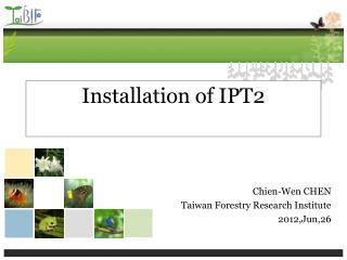 Installation of IPT2