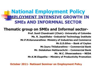 National Employment Policy  EMPLOYMENT INTENSIVE GROWTH IN SMEs AND INFORMNAL SECTOR