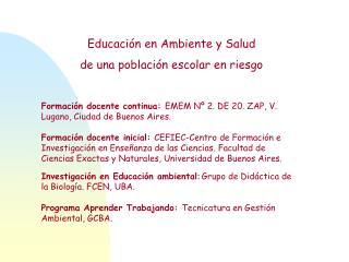 Formación docente continua:  EMEM Nº 2. DE 20. ZAP, V. Lugano, Ciudad de Buenos Aires.