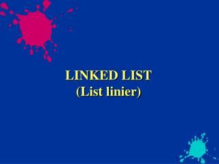 LINKED LIST (List linier)