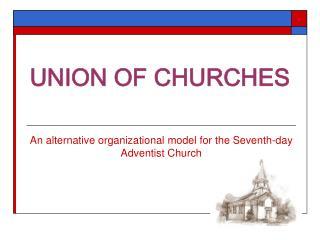 UNION OF CHURCHES