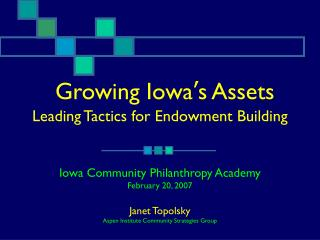 Growing Iowa ' s Assets Leading Tactics for Endowment Building