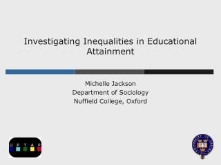 Investigating Inequalities in Educational Attainment