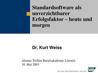 Standardsoftware als unverzichtbarer Erfolgsfaktor � heute und morgen