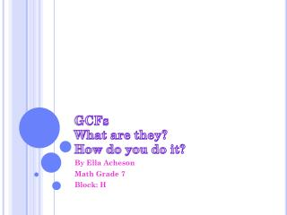 GCFs What are they?  How do you do it?