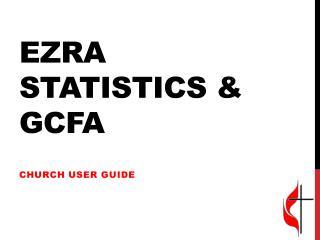 Ezra statistics &  gcfa