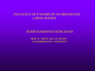 INFLUENCE OF P ATOMS ON AN IRRADIATED a -IRON MATRIX