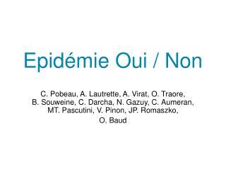 Epidémie Oui / Non