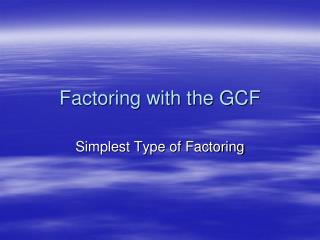 Factoring with the GCF