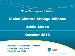 The European Union Global Climate Change Alliance Addis Ababa October 2010