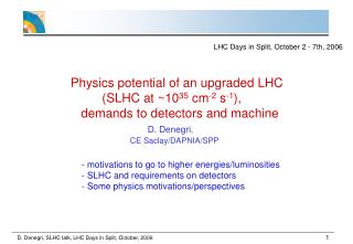 Physics potential of an upgraded LHC              (SLHC at ~10 35  cm -2  s -1 ),