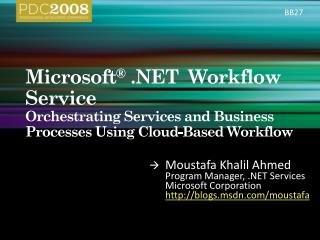 Microsoft    Workflow Service Orchestrating Services and Business Processes Using Cloud-Based Workflow
