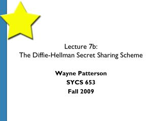 Lecture 7b: The Diffie-Hellman Secret Sharing Scheme