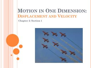 Motion in One Dimension: Displacement and Velocity
