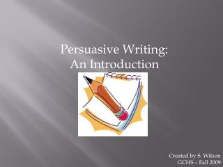 Persuasive Writing: An Introduction