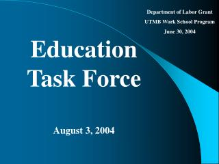 Education Task Force August 3, 2004