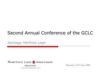 Second Annual Conference of the GCLC Santiago Martínez Lage