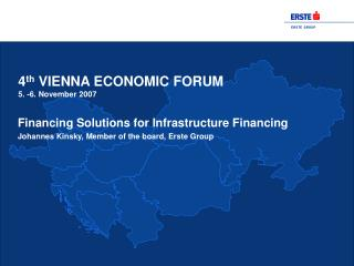 4 th  VIENNA ECONOMIC FORUM 5. -6. November 2007