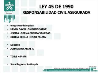 LEY 45 DE 1990 RESPONSABILIDAD CIVIL ASEGURADA