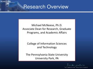 Michael McNeese, Ph.D. Associate Dean for Research, Graduate Programs, and Academic Affairs