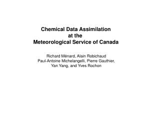 Chemical Data Assimilation at the  Meteorological Service of Canada