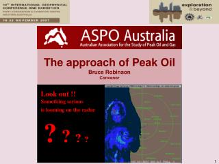 The approach of Peak Oil Bruce Robinson Convenor