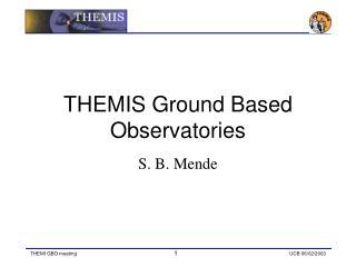 THEMIS Ground Based Observatories