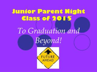 Junior Parent Night                    Class of 2015