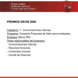 Categoría : 7 - Comunicaciones internas Programa : Campaña Propuesta de Valor para empleados