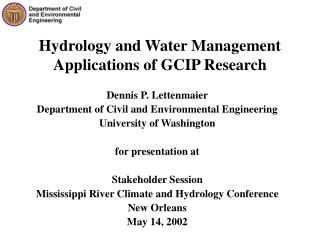 Hydrology and Water Management Applications of GCIP Research