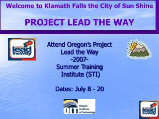 Welcome to Klamath Falls the City of Sun Shine  PROJECT LEAD THE WAY