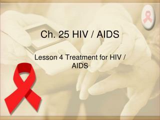 Ch. 25 HIV / AIDS