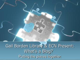 Gail Borden Library & ECN Present: What's a Blog?