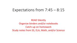 Expectations from 7:45 – 8:15