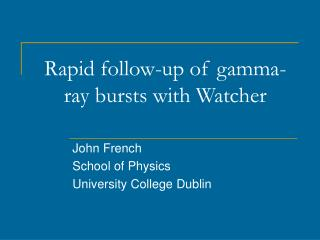 Rapid follow-up of gamma-ray bursts with Watcher