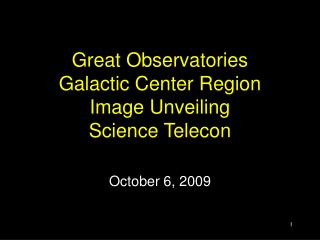 Great Observatories Galactic Center Region Image Unveiling Science Telecon