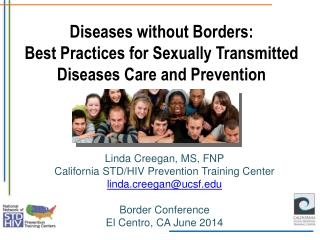Diseases without Borders: Best Practices for Sexually Transmitted Diseases Care and Prevention