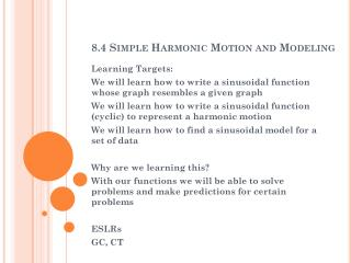 8.4 Simple  H armonic Motion and Modeling