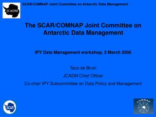 The SCAR/COMNAP Joint Committee on Antarctic Data Management