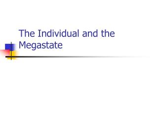 The Individual and the Megastate