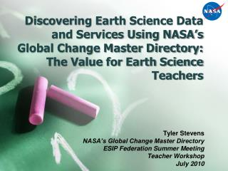 Tyler Stevens NASA's Global Change Master Directory ESIP Federation Summer Meeting