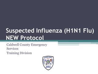Suspected Influenza (H1N1 Flu) NEW Protocol