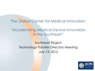 Southeast Region  Technology Transfer Directors Meeting  July 13, 2012