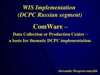 WIS Implementation   (DCPC  Russian segment )