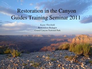 Restoration in the Canyon Guides Training Seminar 2011