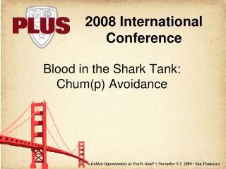 Blood in the Shark Tank: Chum(p) Avoidance
